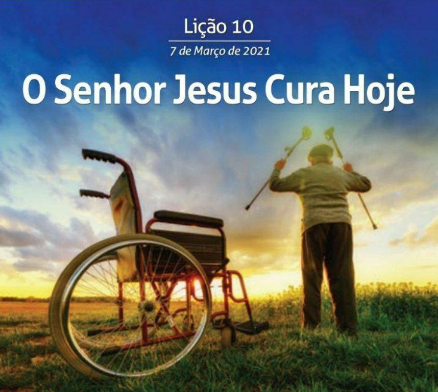 10 Lição 1 Tri 21 O Senhor Jesus Cura Hoje