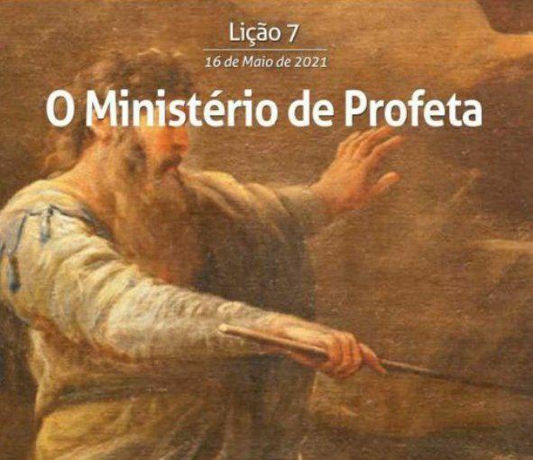 7 LIÇÃO 2 TRI 21 O MINISTÉRIO DE PROFETA
