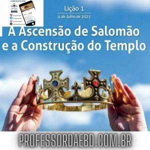 1 Lição 3 Tri 21 A Ascensão de Salomão e a Construção do Templo
