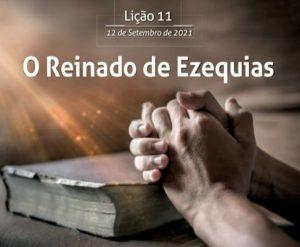 11 LIÇÃO 3 TRI 21 O Reinado de Ezequias
