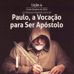 4 LIÇÃO TRI 2021 PAULO, A VOCAÇÃO PARA SER APÓSTOLO